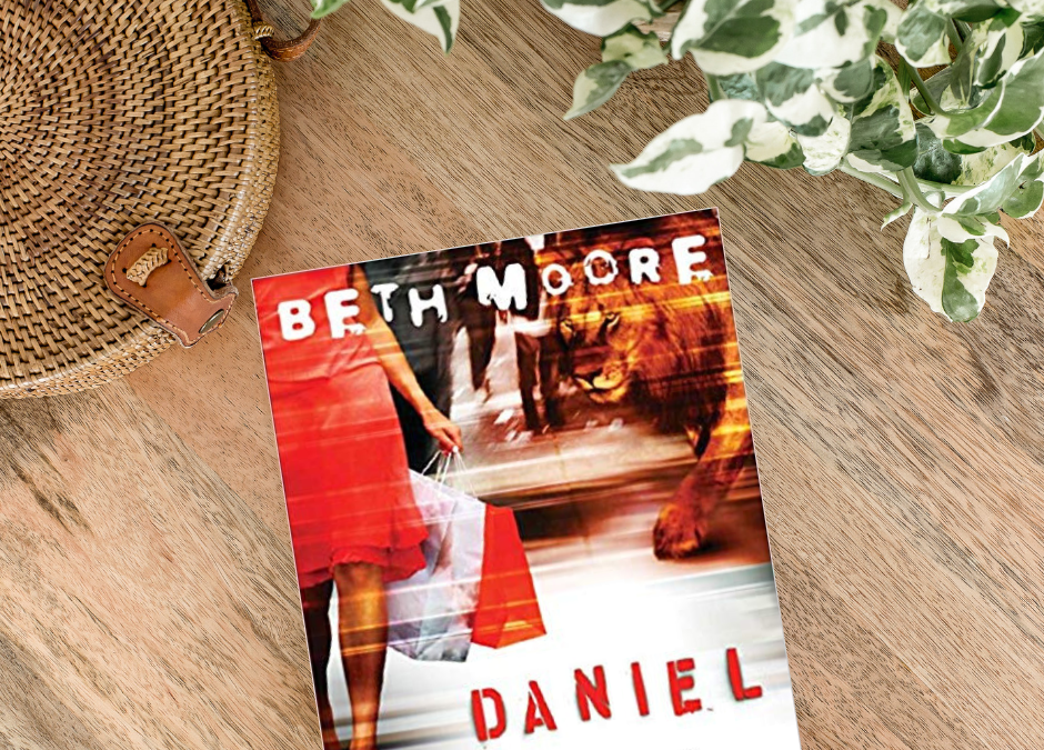 Beth Moore's Daniel Study: Lives of Integrity, Words of Prophecy