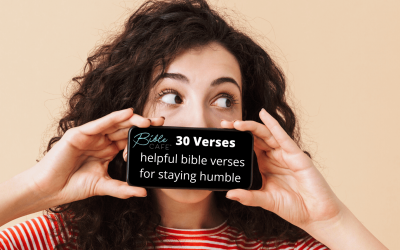 30 Helpful Bible Verses For Staying Humble