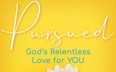 Pursued: God's Relentless Love For You by Jennifer Cowart